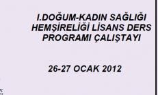 1.Kadın Sağlığı Hemşireliği Lisans Eğitimi Çalıştayı